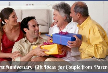 6 Unique First Anniversary Gift Ideas for Couple from Parents