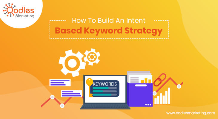 How To Build An Intent Based Keyword Strategy