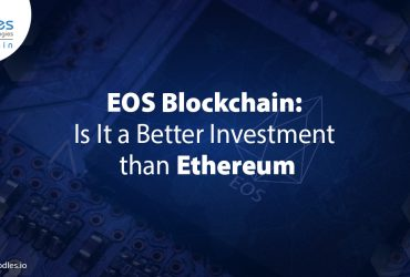 EOS Blockchain: Is It a Better Investment for DApp Development