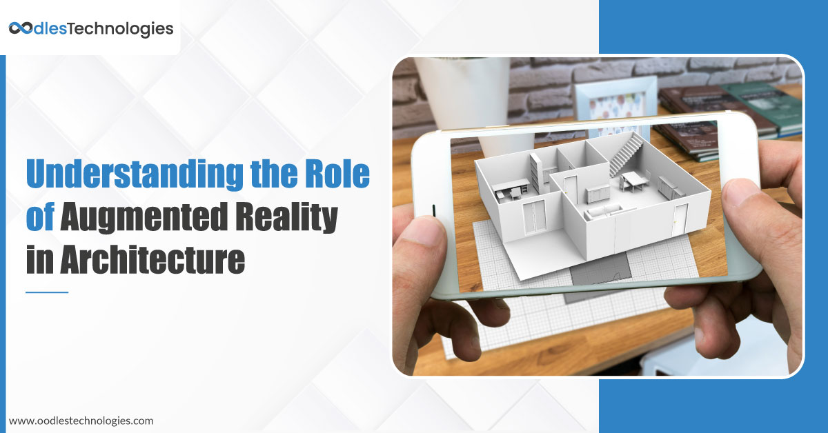Understanding the Role of Augmented Reality in Architecture