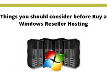 Things you should consider before Buy a Windows Reseller Hosting