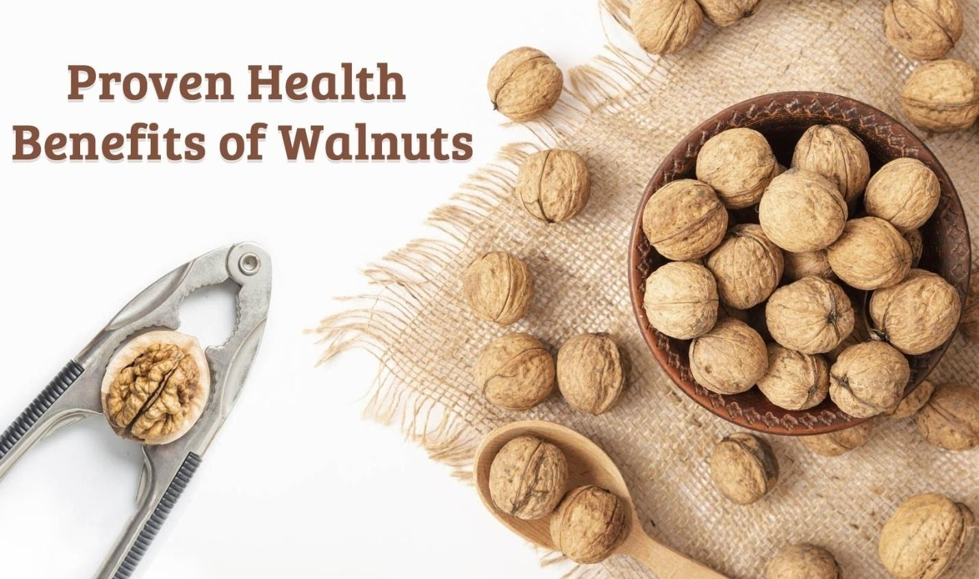 Proven health benefits of walnuts
