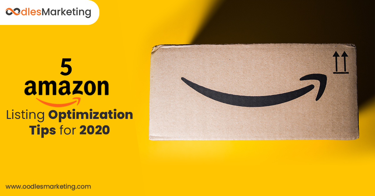 Five Amazon Listing Optimization Tips for 2020