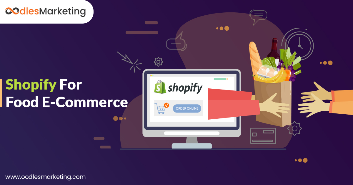 Benefits of Using Shopify for Your Food Ecommerce Business