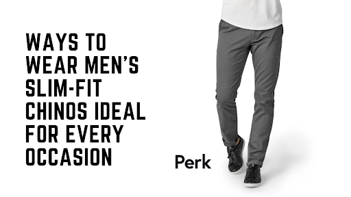 Ways to Wear Men's Slim-Fit Chinos Ideal For Every Occasion